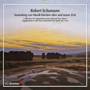 Robert Schumann - Sammlung von Musik-Stücken alter und neuer Zeit